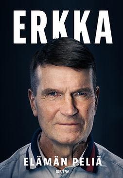 Tuppurainen, Manu - Erkka: Elämän peliä, audiobook