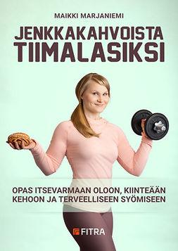 Marjaniemi, Maikki - Jenkkakahvoista tiimalasiksi, audiobook