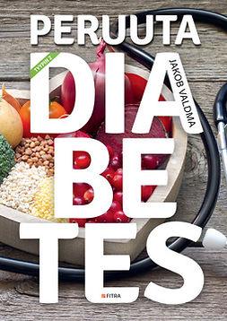 Valdma, Jakob - Peruuta diabetes, ebook