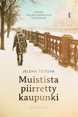 Tsizova, Jelena - Muistista piirretty kaupunki, e-kirja