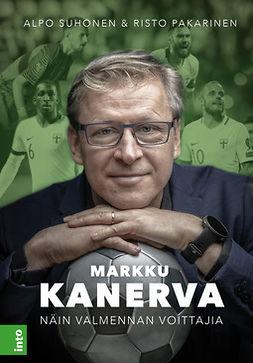 Suhonen, Alpo - Markku Kanerva: Näin valmennan voittajia, e-kirja