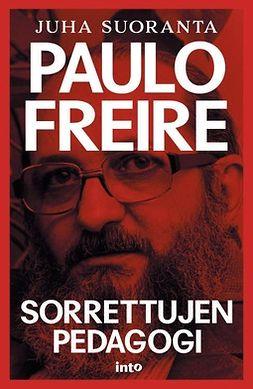 Paulo Freire: Sorrettujen pedagogi