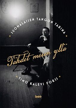 Forss, Timo Kalevi - Tähdet meren yllä - Suomalaisen tangon tarina, e-kirja