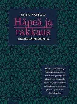 Aaltola, Elisa - Häpeä ja rakkaus: Ihmiseläinluonto, e-kirja