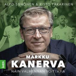 Suhonen, Alpo - Markku Kanerva: Näin valmennan voittajia, äänikirja