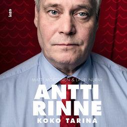 Mörttinen, Matti - Antti Rinne: Koko tarina, äänikirja