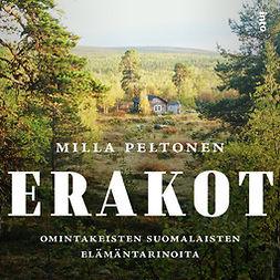 Peltonen, Milla - Erakot: Omintakeisten suomalaisten elämäntarinoita, audiobook