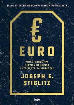 Euro: Voiko Eurooppa selviytyä hengissä yhteisestä valuutasta?