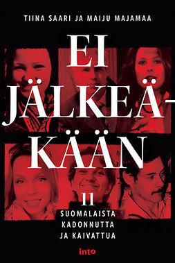 Majamaa, Maiju - Ei jälkeäkään: 11 suomalaista kadonnutta ja kaivattua, e-kirja