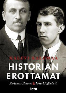 Kalemaa, Kalevi - Historian erottamat: Kertomus Hannes & Mauri Ryömästä, e-kirja