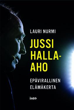 Nurmi, Lauri - Jussi Halla-aho: Epävirallinen elämäkerta, e-kirja