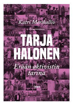 Merikallio, Katri - Tarja Halonen: Erään aktivistin tarina, e-kirja