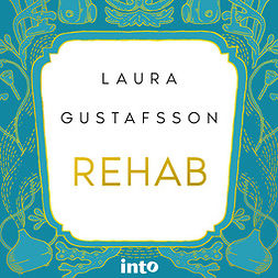 Gustafsson, Laura - Rehab, audiobook