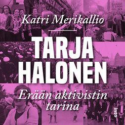 Merikallio, Katri - Tarja Halonen: Erään aktivistin tarina, äänikirja