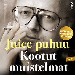Lipponen, Kaj - Juice puhuu: Kootut muistelmat Vol II, äänikirja