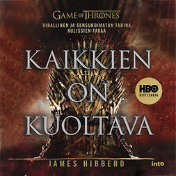 Hibberd, James - Game of Thrones: Kaikkien on kuoltava, audiobook