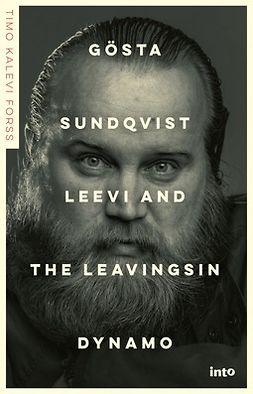 Forss, Timo Kalevi - Gösta Sundqvist: Leevi and the Leavingsin dynamo, e-kirja