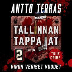 Terras, Antto - Tallinnan tappajat 2: Viron veriset vuodet, audiobook