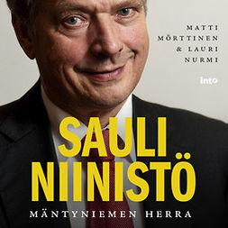 Mörttinen, Matti - Sauli Niinistö: Mäntyniemen herra, äänikirja