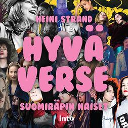 Strand, Heini - Hyvä verse: Suomiräpin naiset, äänikirja