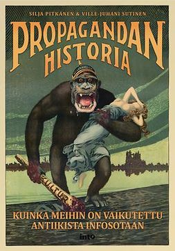 Propagandan historia: Kuinka meihin on vaikutettu antiikista infosotaan