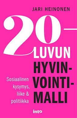 Heinonen, Jari - 20-luvun hyvinvointimalli: Sosiaalinen kysymys, liike & politiikka, ebook