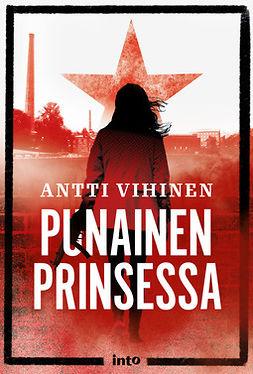 Vihinen, Antti - Punainen prinsessa, e-kirja