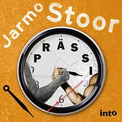 Stoor, Jarmo - Prässi, äänikirja
