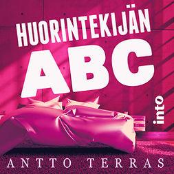 Terras, Antto - Huorintekijän ABC, äänikirja