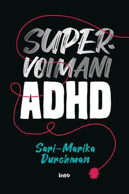 Durchman, Sari-Marika - Supervoimani ADHD, e-kirja