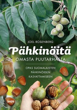 Rosenberg, Joel - Pähkinöitä omasta puutarhasta, e-bok