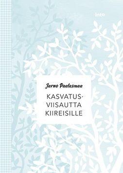 Paalasmaa, Jarno - Kasvatusviisautta kiireisille, e-kirja