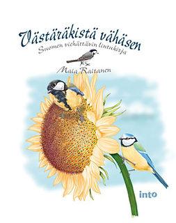 Raitanen, Maia - Västäräkistä vähäsen: Suomen viehättävin lintukirja, e-kirja