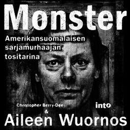 Berry-Dee, Christopher - Monster: Amerikansuomalaisen sarjamurhaajan tositarina, audiobook