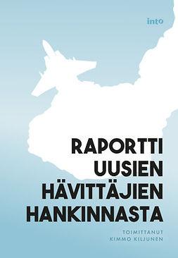 Kiljunen, Kimmo - Raportti uusien hävittäjien hankinnasta, e-kirja