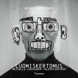 Hyppönen, Henri - Luomiskertomus: Matkalla luovuuden tulevaisuuteen, äänikirja