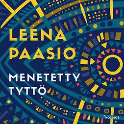 Paasio, Leena - Menetetty tyttö, äänikirja