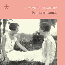 Beauvoir, Simone de - Erottamattomat, audiobook