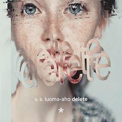 Luoma-aho, V. S. - delete, audiobook
