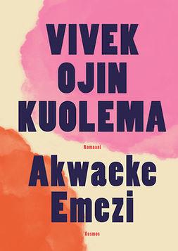 Emezi, Akwaeke - Vivek Ojin kuolema, e-kirja