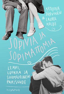 Järvinen, Katriina - Sopivia ja sopimattomia: Lempi, luokka ja suomalainen parisuhde, e-kirja
