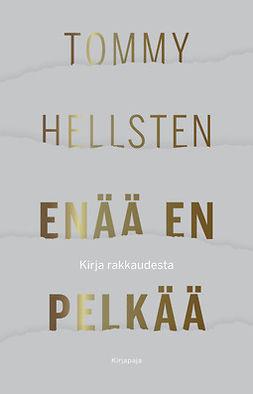 Hellsten, Tommy - Enää en pelkää: Kirja rakkaudesta, ebook