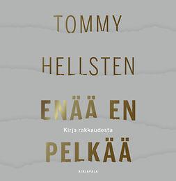 Hellsten, Tommy - Enää en pelkää, äänikirja