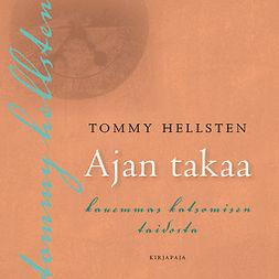 Hellsten, Tommy - Ajan takaa: Kauemmas katsomisen taidosta, audiobook