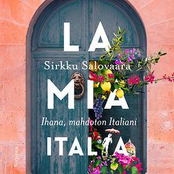 Salovaara, Sirkku - La mia Italia: Ihana, mahdoton Italiani, äänikirja