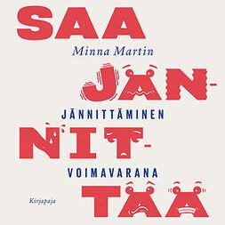 Martin, Minna - Saa jännittää: Jännittäminen voimavarana, äänikirja