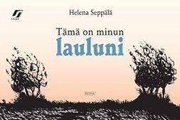 Seppälä, Helena - Tämä on minun lauluni, e-kirja