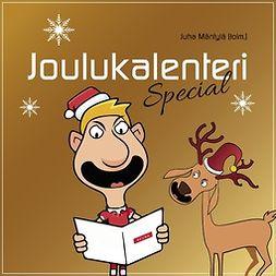 Mäntylä, Juha - Joulukalenteri Special, audiobook