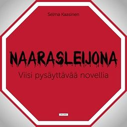 Kaasinen, Selma - Naarasleijona: Viisi Pysäyttävää novellia, äänikirja
