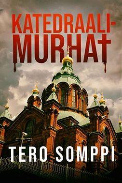 Tero, Somppi - Katedraalimurhat, ebook